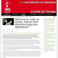 Réforme du code du travail. Macron fera diversion jusqu'aux législatives ?