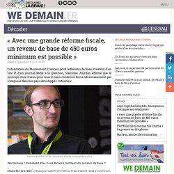 « Avec une grande réforme fiscale, un revenu de base de 450 euros minimum est possible »