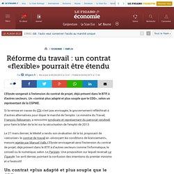 Réforme du travail : un contrat «flexible» pourrait être étendu