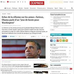 """Echec de la réforme sur les armes : furieux, Obama parle d'un """"jour de honte pour Washington"""""""