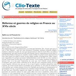 Réforme et guerres de religion en ... - Clio Texte