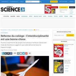 Réforme du collège : l'interdisciplinarité est une bonne chose - Pour la Science
