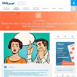 Réforme des marques : focus sur l'acquisition et la perte des droits sur la marque - WebLex
