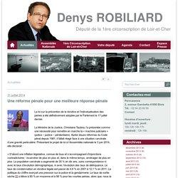 Une réforme pénale pour une meilleure réponse pénale - Denys ROBILIARD