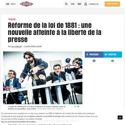 Réforme de la loi de 1881: une nouvelle atteinte à la liberté de la presse