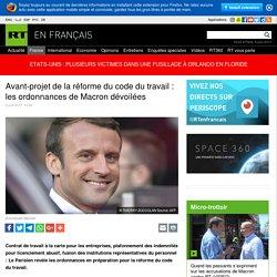 Avant-projet de la réforme du code du travail : les ordonnances de Macron dévoilées