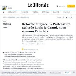 Réforme du lycée: «Professeurs au lycée Louis-le-Grand, nous sonnons l'alerte»