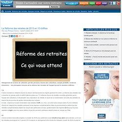La Réforme des retraites de 2013 en 10 chiffres