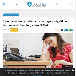 La réforme des retraites aura un impact négatif pour les mères de familles, alerte l'UNAF