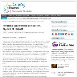 Réforme territoriale : situation, enjeux et impact