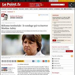 Réforme territoriale : le sondage qui va énerver Martine Aubry