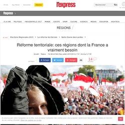 Réforme territoriale: ces régions dont la France a vraiment besoin