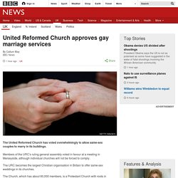United Reformed Church approves gay marriage services