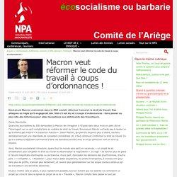 Macron veut réformer le code du travail à coups d'ordonnances !
