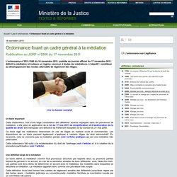 Justice / Textes et r formes / Ordonnance fixant un cadre g n ral la m diation