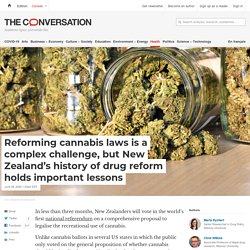 Reforming cannabis laws is a complex challenge, but New Zealand's history of drug reform holds important lessons