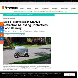 Video Friday: Robot Startup Refraction AI Testing Contactless Food Delivery