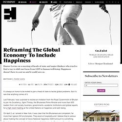Reframing The Global Economy To Include Happiness
