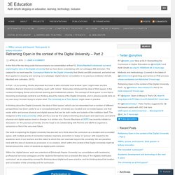Reframing Open in the context of the Digital University – Part 2