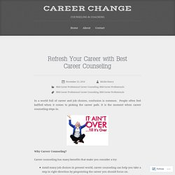 Refresh Your Career with Best Career Counseling