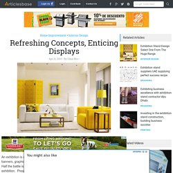 Refreshing Concepts, Enticing Displays