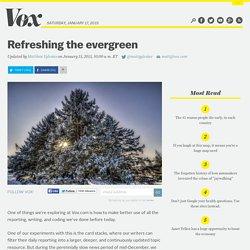 Refreshing the evergreen
