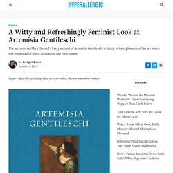 A Witty and Refreshingly Feminist Look at Artemisia Gentileschi