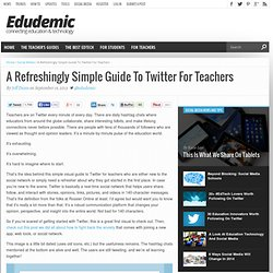 A Refreshingly Simple Guide To Twitter For Teachers