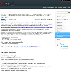 HCFC Refrigerant Market Trends, Analysis and Overview 2017-2021