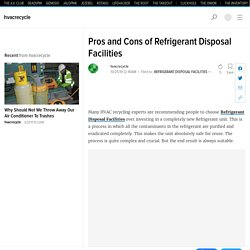 Pros and Cons of Refrigerant Disposal Facilities