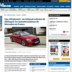 Un tribunal ordonne de débloquer les immatriculations de Mercedes en France