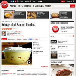 Refrigerated Banana Pudding Recipe : Alton Brown