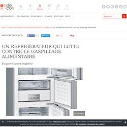 Un réfrigérateur qui lutte contre le gaspillage alimentaire