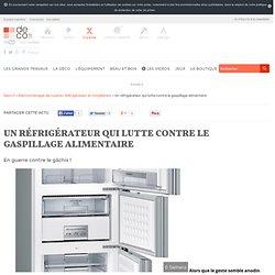 DECO_FR 08/04/14 Un réfrigérateur qui lutte contre le gaspillage alimentaire