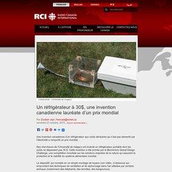 Un réfrigérateur à 30$, une invention canadienne lauréate d'un prix mondial