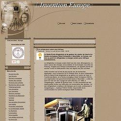 Un réfrigérateur solaire pour l'Afrique - Invention - Europe - Le portail des inventeurs, des inventions et des innovations en Europe, propose des services gratuits pour aider les inventeurs à développer leurs inventions sur le Web. Ce site communautaire