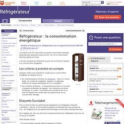 Réfrigérateur : infos et conseils sur la consommation énergétique