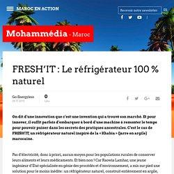 FRESH'IT : Le réfrigérateur 100 % naturel – Maroc en action