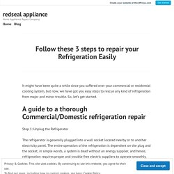 Follow these 3 steps to repair your Refrigeration Easily – redseal appliance