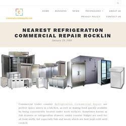 Nearest Refrigeration Commercial Repair Rocklin