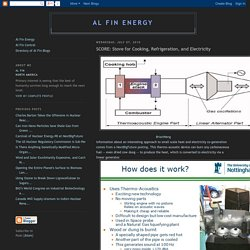Al Fin Energy: SCORE: Stove for Cooking, Refrigeration, and Electricity