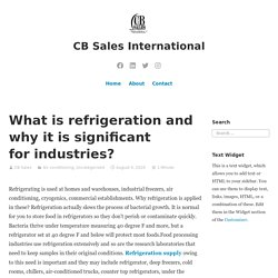 What is refrigeration and why it is significant for industries? – CB Sales International