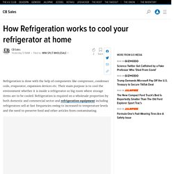 How Refrigeration works to cool your refrigerator at home