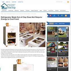 Refrigerator Made Out of Clay Does Not Require Energy to Cool Food