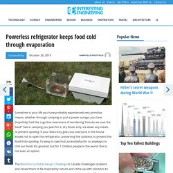 Powerless refrigerator keeps food cold through evaporation