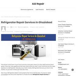 Refrigerator Repair Services in Ghaziabad, Noida and Delhi repair by A2Z