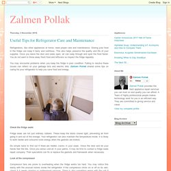 Zalmen Pollak: Useful Tips for Refrigerator Care and Maintenance