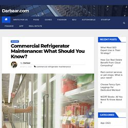 Commercial Refrigerator Maintenance: What Should You Know?