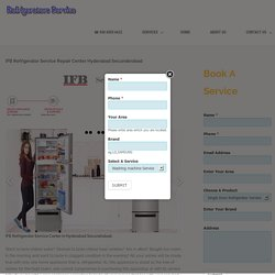 IFB Refrigerator Service Repair Center Hyderabad Secunderabad -