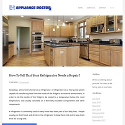 How To Tell That Your Refrigerator Needs a Repair? - Muse TECHNOLOGIES